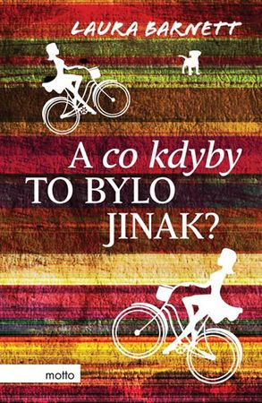 Barnett Laura: A co kdyby to bylo jinak?