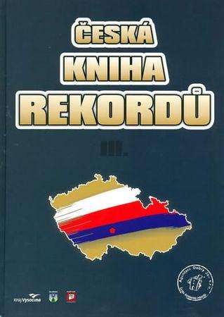 Rafaj Luboš, Vaněk Josef, Marek Miroslav: Česká kniha rekordů 3