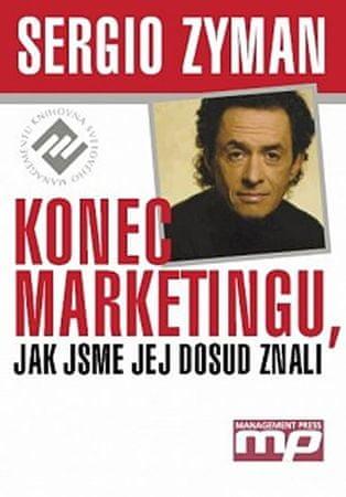 Zyman Sergio: Konec marketingu,jak jsme jej znali