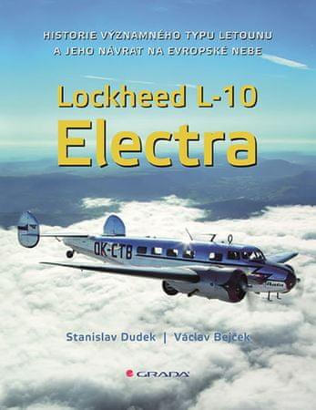 Dudek Stanislav, Bejček Václav,: Lockheed L-10 Electra - Historie významného typu letounu a jeho náv