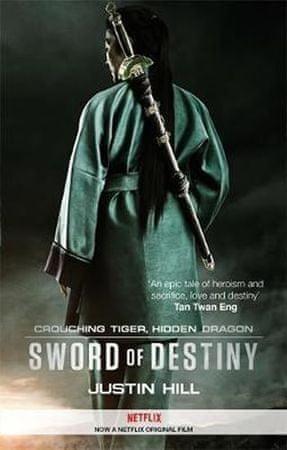 Hill Justin: Crouching Tiger, Hidden Dragon : Sword of Destiny