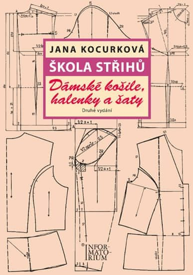 Kocurková Jana: Škola střihů - Dámské košile, halenky a šaty