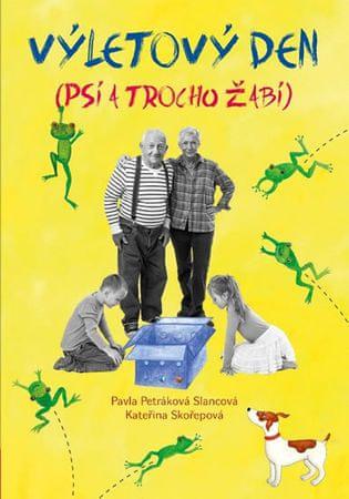 Petráková Slancová Pavla, Kateřina Skoře: Výletový den (psí a trochu žabí)