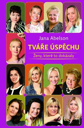 Tržilová Jana: Tváře úspěchu - Ženy, které to dokázaly