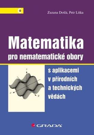Došlá Zuzana, Liška Petr: Matematika pro nematematické obory s aplikacemi v přírodních a technických