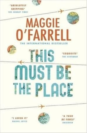 O'Farrell Maggie: This Must Be The Place