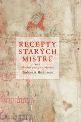 Hřebíčková Barbora A.: Recepty starých mistrů aneb Malířské postupy středověku