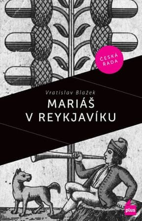 Blažek Vratislav: Mariáš v Reykjaviku