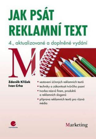 Křížek Zdeněk, Crha Ivan: Jak psát reklamní text - 4. vydání