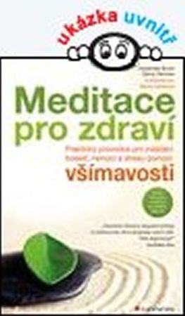 Burch Vidyamala, Penman Danny,: Meditace pro zdraví - Praktický průvodce pro zvládání bolesti, nemoc