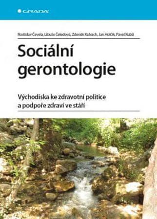 Čevela Rostislav: Sociální gerontologie - Východiska ke zdravotní politice a podpoře zdraví ve stáří