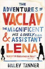 Tanner Haley: The Adventures of Vaclav the Magnificent and his lovely assistant Lena