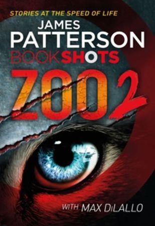 Patterson James: Zoo 2 : Bookshots