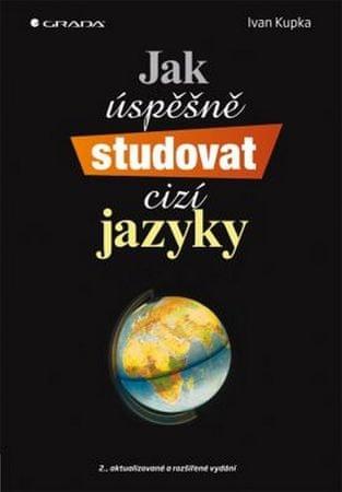 Kupka Ivan: Jak úspěšně studovat cizí jazyky - 2. vydání