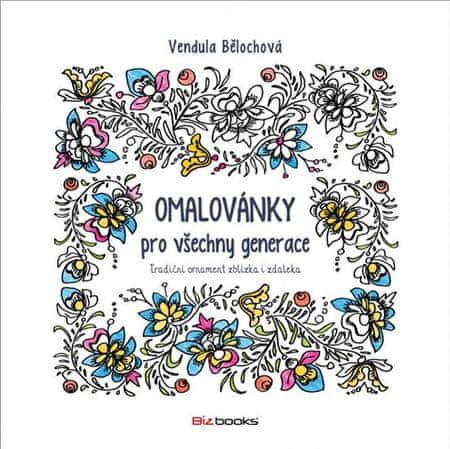 Bělochová Vendula: Omalovánky pro všechny generace - Tradiční ornament z blízka i z daleka