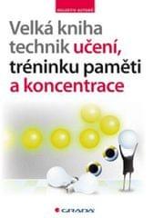 kolektiv autorů: Velká kniha technik učení, tréninku paměti a koncentrace