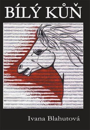 Blahutová Ivana: Bílý kůň