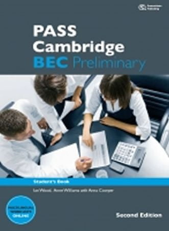 Wood Ian, Williams Anne: Pass Cambridge Bec Preliminary Second Edition Student´s Book