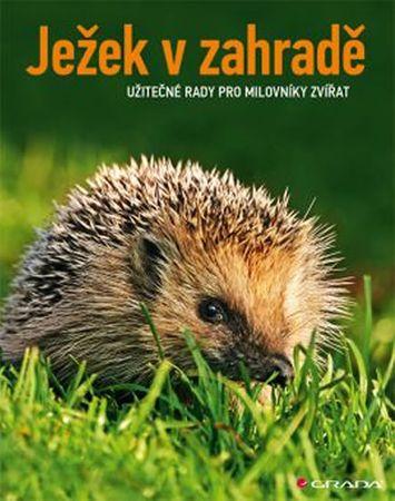 Neumeier Monika: Ježek v zahradě - Užitečné rady pro milovníky zvířat