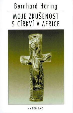 Häring Bernhard: Moje zkušenost s církví v Africe