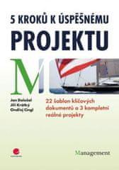 Doležal a kolektiv Jan: 5 kroků k úspěšnému projektu - 22 šablon klíčových dokumentů a 3 kompletní r
