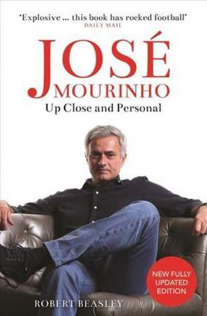 Beasley Robert: José Mourinho: Up Close and Personal