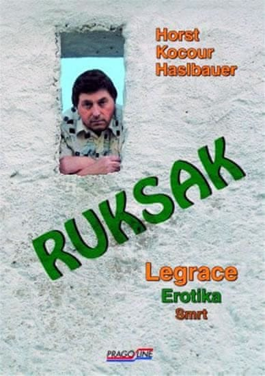 Haslbauer Kocour Horst: Ruksak - Legrace, erotika, smrt