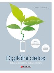kolektiv autorů: Digitální detox - Zbavte se závislosti na mobilu a internetu