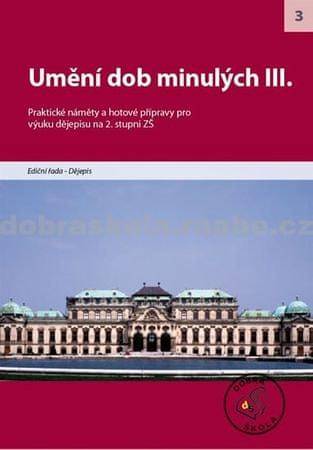 kolektiv autorů: Umění dob minulých III.