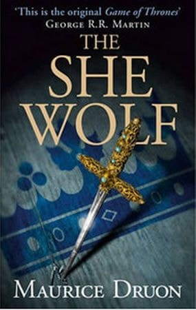 Druon Maurice: The Iron King 5: The She-Wolf