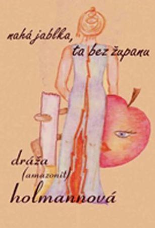Holmannová Dráža: Nahá jablka, ta bez županu