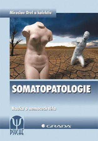 Orel Miroslav a kolektiv: Somatopatologie - Nauka o nemocech těla