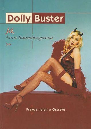 Buster Dolly: Já, Nora Baumbergerová - Pravda nejen o Ostravě