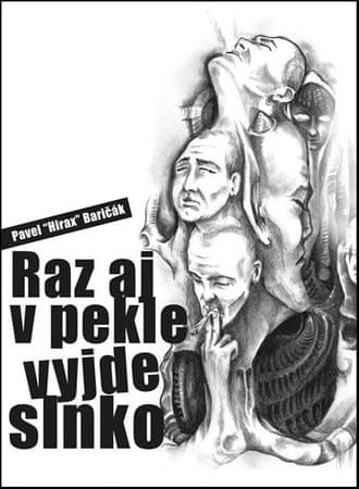"Baričák Pavel ""Hirax"": Raz aj v pekle vyjde slnko"