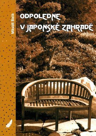 Bielik Mikuláš: Odpoledne v japonské zahradě