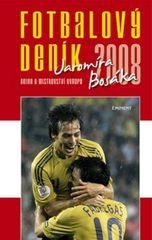 Bosák Jaromír: Fotbalový deník Jaromíra Bosáka