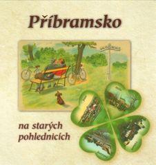 Brožek Ludvík, Prášil Petr, Martinovský: Příbramsko na starých pohlednicích