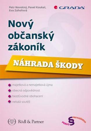 Novotný Petr: Nový občanský zákoník - Náhrada škody