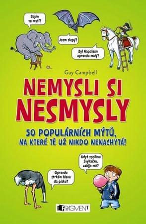 Campbell Guy: Nemysli si nesmysly