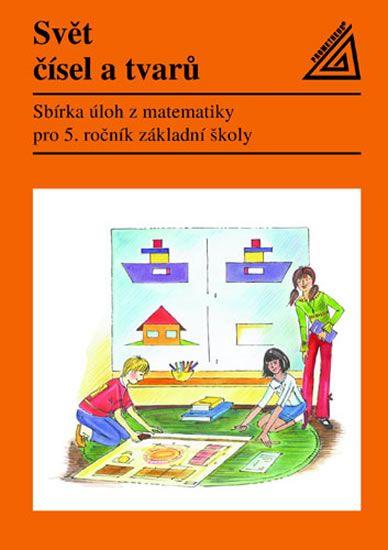Divíšek J. a kolektiv: Matematika pro 5. roč. ZŠ Svět čísel a tvarů - Sbírka úloh