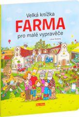 Drobný Libor: Velká knížka FARMA pro malé vypravěče
