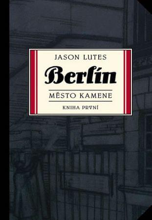 Lutes Jason: Berlín: Město kamene - kniha první