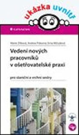 Zítková Marie: Vedení nových pracovníků v ošetřovatelské praxi pro staniční a vrchní sestry