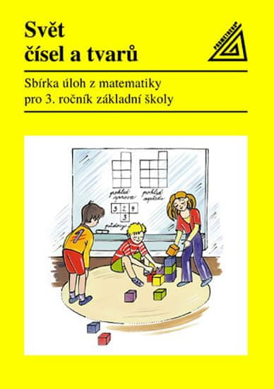 Divíšek J. a kolektiv: Matematika pro 3. roč. ZŠ Svět čísel a tvarů - Sbírka úloh