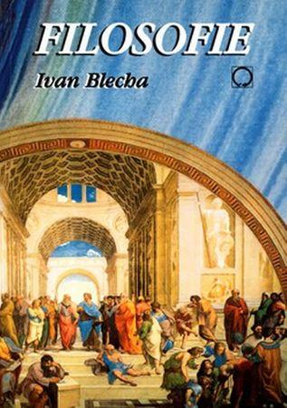 Blecha Ivan: Filosofie