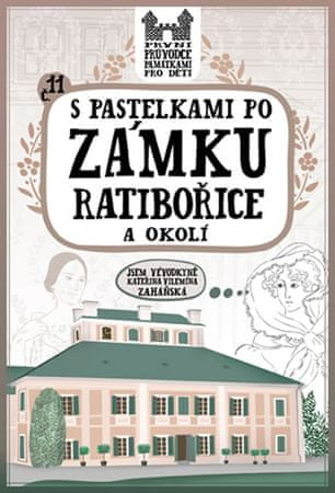 Chupíková Eva: S pastelkami po zámku Ratibořice a okolí