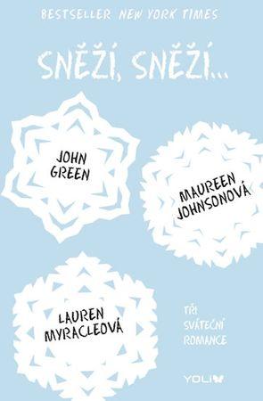 Green John, Johnsonová Maureen, Myracleo: Sněží, sněží... - Tři sváteční romance