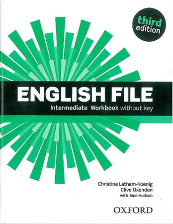 Latham-Koenig Christina; Oxenden Clive;: English File Third Edition Intermediate Workbook Without An