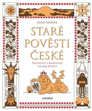 Jirásek Alois, Burget Eduard: Staré pověsti české - komentované vydání