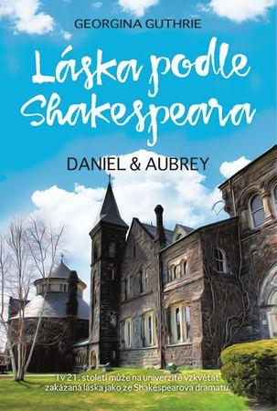 Guthrie Georgina: Láska podle Shakespeara - Daniel a Aubrey